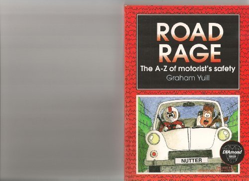 Road Rage: A-Z of Motorists' Personal Safety