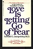 Love Is Letting Go of Fear, Gerald G. Jampolsky, 0553273337