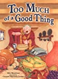 Too Much of a Good Thing, Mira Wasserman, 1580130828
