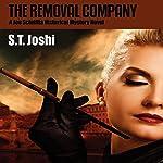 The Removal Company: A Joe Scintilla Historical Mystery Novel | S. T. Joshi