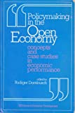 Policymaking in the Open Economy : Concepts and Case Studies in Economic Performance, , 0195209850