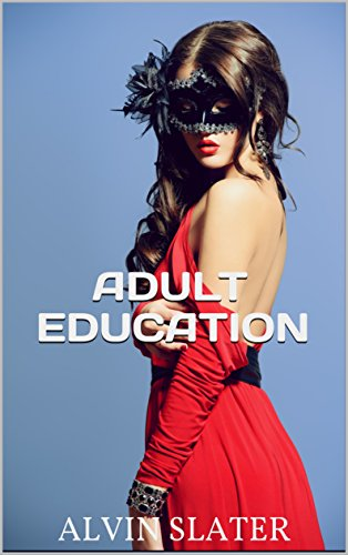ADULT EDUCATION: A erotic suspense romance and drama thriller
