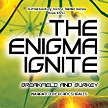 The Enigma Ignite: The Enigma Series, Book 3 Audiobook by Charles V Breakfield, Roxanne E Burkey Narrated by Derek Shoales