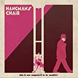 This Is Not Supposed To Be Positive by Hangman's Chair
