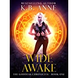 Wide Awake: The Goddess Chronicles Book 1