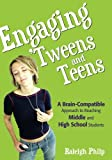 img - for Engaging  Tweens and Teens: A Brain-Compatible Approach to Reaching Middle and High School Students book / textbook / text book