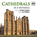Cathedrals: In a Nutshell Audiobook by Jonathan Gregson Narrated by Roy McMillan