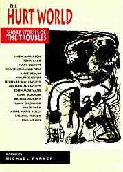 The Hurt World: Short Stories of the Troubles