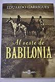 Al Oeste de Babilonia, Eduardo Garrigues, 8401327504