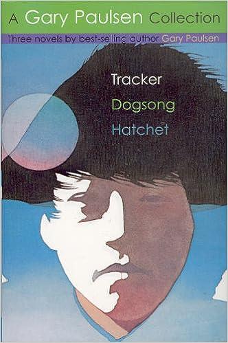A Gary Paulsen Collection - Tracker, Dogsong, Hatchet: Gary ...