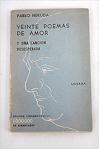 20 Poemas De Amor Y Una Canción Desesperada Pablo Neruda Books