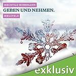 Geben und Nehmen. Bielefeld (Winterkrimi) | Mechtild Borrmann