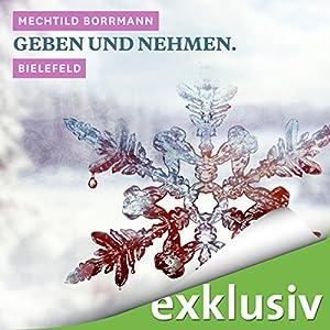 Geben und Nehmen. Bielefeld (Winterkrimi) Hörbuch