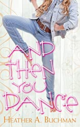 And Then You Dance (Crested Butte Cowboys Series Book 2)