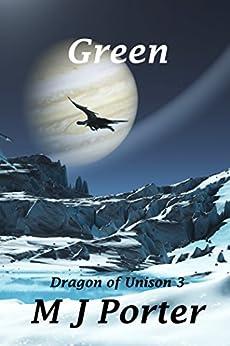 Green (Dragon of Unison 3) by [Porter, M J]