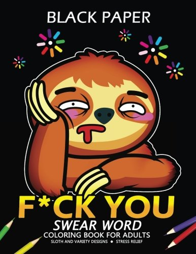 F*Ck You Swear Word Coloring Book For Adults: Sloth Design On Black Background -