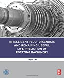 img - for Intelligent Fault Diagnosis and Remaining Useful Life Prediction of Rotating Machinery book / textbook / text book