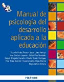 Manual De Psicologia Del Desarrollo Aplicada A La Educacion / Manual Of Developmental Psychology Applied To Education (Spanish Edition)