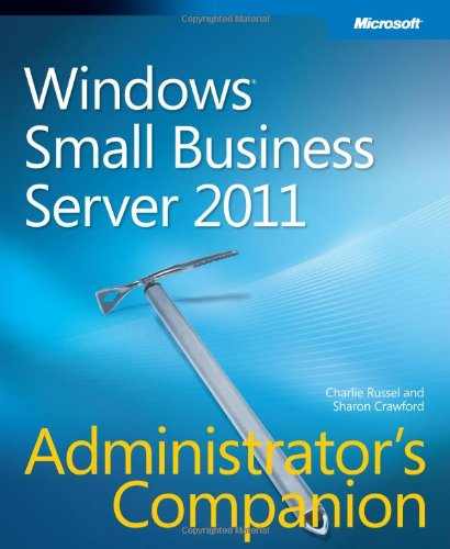 [PDF] Windows Small Business Server 2011 Administrator?s Companion Free Download | Publisher : Microsoft Press | Category : Computers & Internet | ISBN 10 : 0735649111 | ISBN 13 : 9780735649118