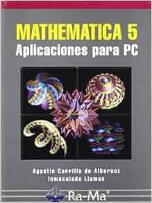 Mathematica 5. Aplicaciones para PC.: Agustín;Llamas