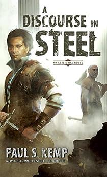 A Discourse in Steel: An Egil & Nix Novel by [Kemp, Paul S.]