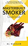 Masterbuilt Smoker Cookbook: Top Electric Smoker Recipes for Easy and Tasty BBQ Smoking