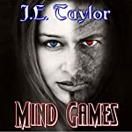 Mind Games: The Games Trilogy, Book 2 | J.E. Taylor