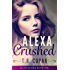 Alexa Crushed (Alexa Series Book 1)