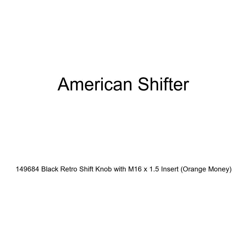 Orange Money American Shifter 149684 Black Retro Shift Knob with M16 x 1.5 Insert