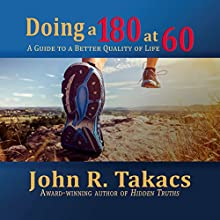 Doing a 180 at 60: You-Turn Allowed Audiobook by John R Takacs Narrated by Rich Germaine