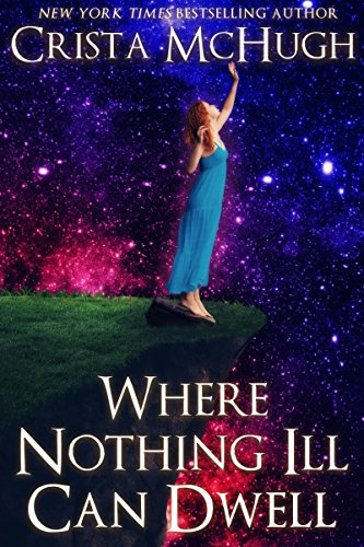 Where Nothing Ill Can Dwell (The Bard Nebula Book 1)