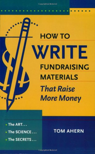 Book Cover: How to Write Fundraising Materials That Raise More Money: The Art, the Science, the Secrets