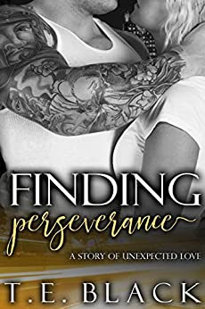 Finding Perseverance (The Unexpected Love Series Book 3) by [Black, T.E.]