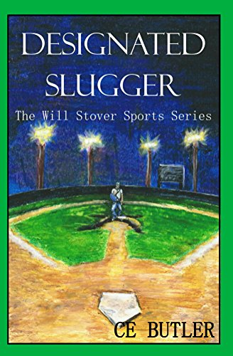 Designated Slugger (The Will Stover Sports Series Book 6)