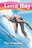 img - for Luna Bay #1: Pier Pressure: A Roxy Girl Series book / textbook / text book