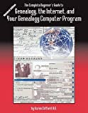 The Complete Beginner's Guide to Genealogy, the Internet, and Your Genealogy Computer Program. Updated edition by Karen Clifford (2010-11-17)