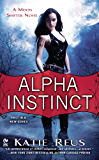 Alpha Instinct: A Moon Shifter Novel (Moon Shifter Series Book 1)