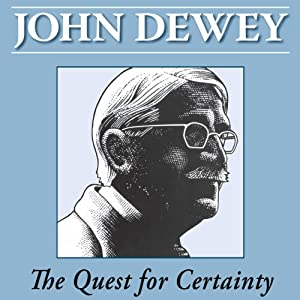 The Quest for Certainty by John Dewey Audiobook