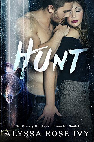 Hunt (The Grizzly Brothers Chronicles Book 1)