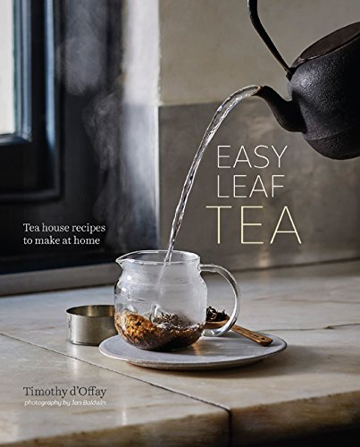 Easy Leaf Tea: Tea House Recipes to Make at Home (Easy Coffee Drinks To Make At Home)