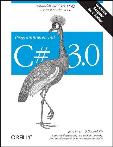 Programmieren mit C# 3.0 Gebundenes Buch – 1. März 2008 Jesse Liberty Donald Xie 3897218593 Programmiersprachen
