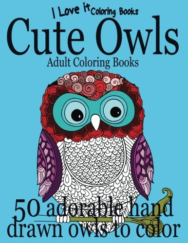 Adult Coloring Books: Cute Owls - 50 adorable owls to color (I Love It Coloring Books) (Volume 4)]()