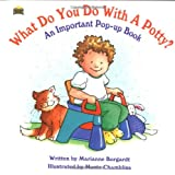 img - for What Do You Do With A Potty? An Important Pop-up Book book / textbook / text book