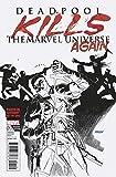 Deadpool Kills the Marvel Universe Again SDCC