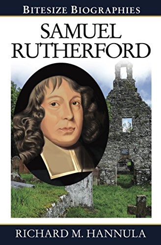 Samuel Rutherford (Bitesize Biographies Book 17)