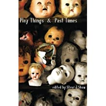Play Things & Past Times
