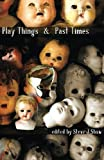 img - for Play Things & Past Times book / textbook / text book