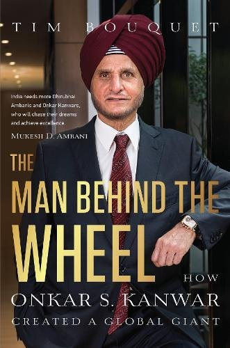 The Man Behind the Wheel: How Onkar S. Kanwar Created a Global Giant
