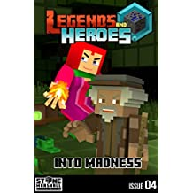 Into Madness: Legends & Heroes Issue 4 (Stone Marshall's Legends & Heroes)