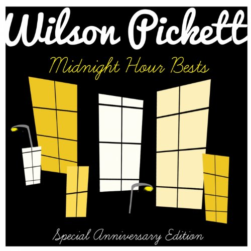 Wilson Pickett Sings Their Midnight Hour Bests (Special Anniversary Edition)